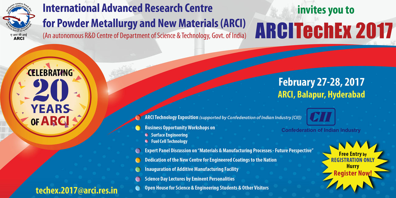 ARCITechEx 2017 is being organized to celebrate 20 years of successful operation of ARCI during 27-28 February 2017 at ARCI, Balapur, Hyderabad